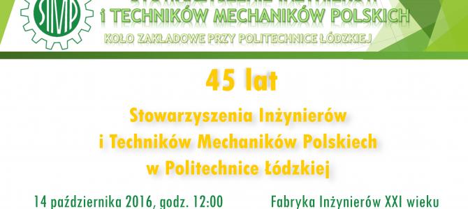 14-10-2016r.  Seminarium z okazji 45-lecia działalności Koła Zakładowego SIMP na Politechnice Łódzkiej